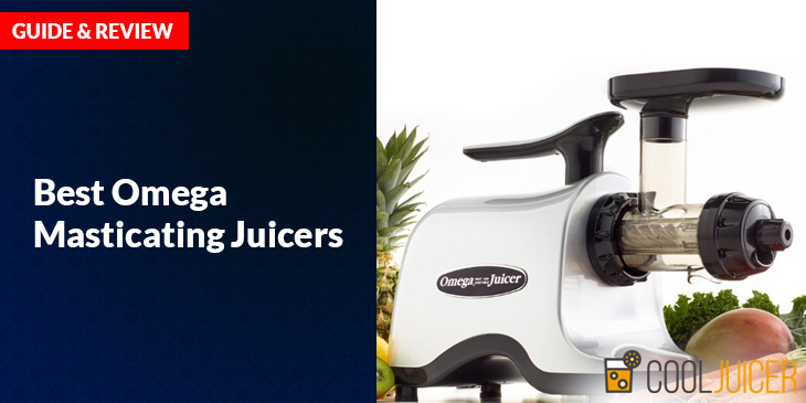 Best-Omega-Masticating-Juicers - Best Masticating Juicer