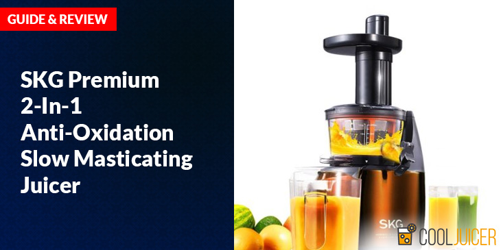 Anti Oxidative Slow Masticating Juicer : SKG Premium 2-In-1 Anti-Oxidation Slow Masticating Juicer Review
